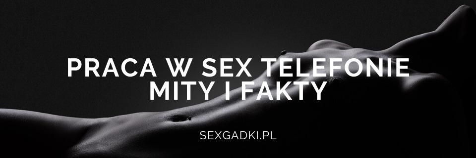 sex telefon, seks telefon, sex przez telefon - sexgadki.pl