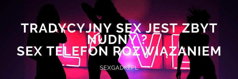 sex telefon, sex przez telefon, seks telefon - sexgadki.pl